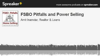 FSBO Pitfalls and Power Selling (made with Spreaker)