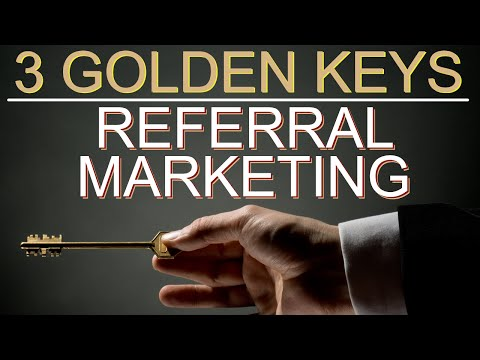 Referral Marketing - The 3 Golden Keys To Success With Your Referral Program