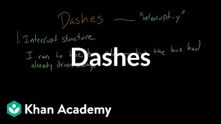 Dashes | Punctuation | Khan Academy