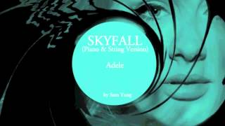 Skyfall (Piano & String Version) - Adele - by Sam Yung