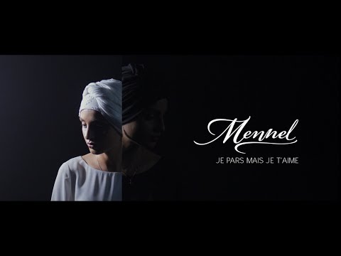 Youtube: Mennel – Je Pars Mais Je T'aime (Official Video)