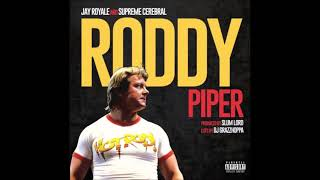 Jay Royale & Supreme Cerebral - Roddy Piper (prod. by Slum Lord, cuts by DJ Grazzhoppa)