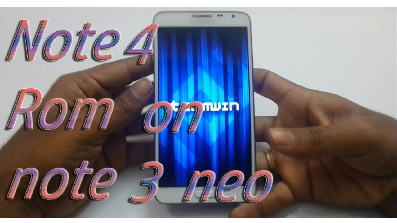 note 4 rom on galaxy note 3 neo sm-n750 install