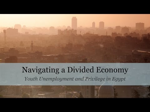 Navigating a Divided Economy: Youth Unemployment and Privilege in Egypt