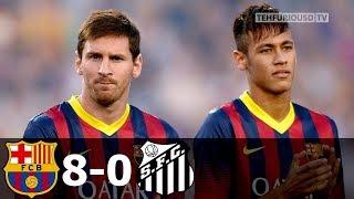 FC Barcelona vs Santos 8-0 All Goals and Extended Highlights (Joan Gamper Trophy) 2013-14 HD 720p