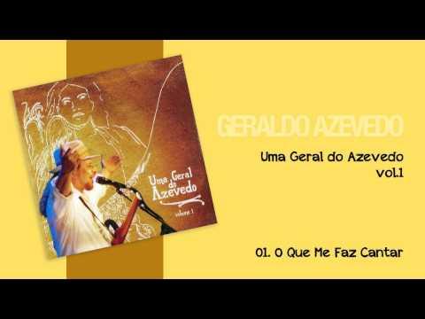 Geraldo Azevedo: O Que Me Faz Cantar  | Uma Geral do Azevedo (áudio oficial)