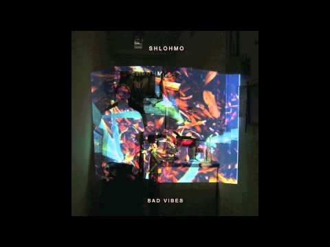 Shlohmo - Bad Vibes - 08 I Can't See You I'm Dead