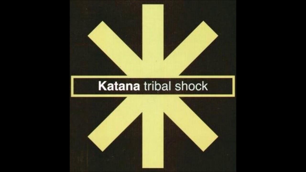 Katana  Tribal Shock (a13) (2003) Youtube