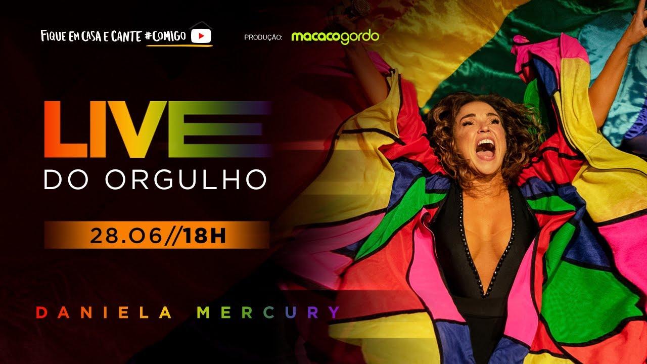Daniela Mercury - LIVE DO ORGULHO (28.06 - 18h)
