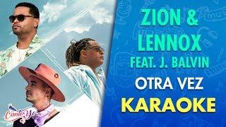 Zion & Lennox - Otra vez feat. J. Balvin (Karaoke) | CantoYo