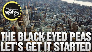 Repeat youtube video The Black Eyed Peas - Let's Get It Started (Galwaro Remix)