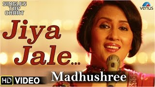 Jiya Jale - Feat : Madhushree | SINGLES TOP CHART- EPISODE 9 |
