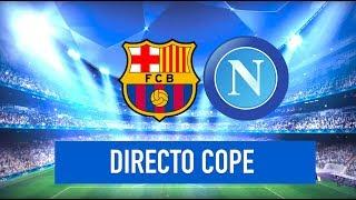 BARCELONA vs NAPOLES EN VIVO (CHAMPIONS) | Radio Cadena Cope (Oficial)