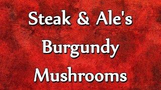 Steak & Ales Burgundy Mushrooms  RECIPES  EASY TO LEARN