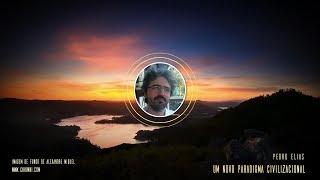 Um Novo Paradigma Civilizacional - Pedro Elias - Julho de 2010