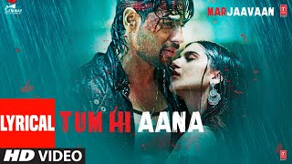 Download lagu Lyrical: Tum Hi Aana | Marjaavaan | Riteish D, Sidharth M, Tara S |Jubin Nautiyal,Payal Dev,Kunaal V