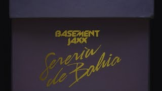 Basement Jaxx - Sereia de Bahia (Mermaid of Bahia)