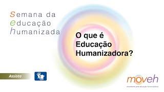 Semana da Educação Humanizada | O que é Educação Humanizadora?