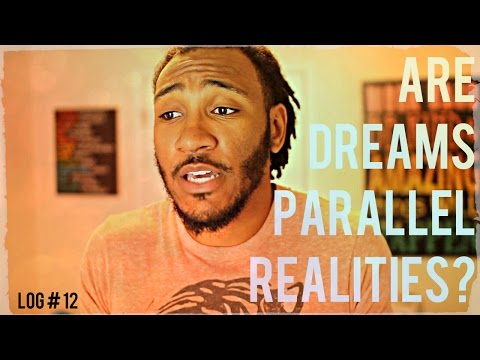 Are Dreams Parallel Realities ? ~ Dream Log 12