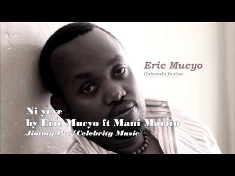 NI YEYE BY ERIC MUCYO FT MANI MARTIN (Audio)