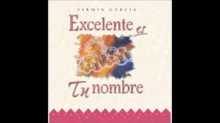 Fermín García- Excelente Es Tu Nombre (Lado A) (Editoral Vida Music)