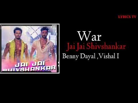 Jai Jai Shivshankar Lyrics War  Hrithik Roshan, Tiger Shroff  Vishal, Shekhar, Benny