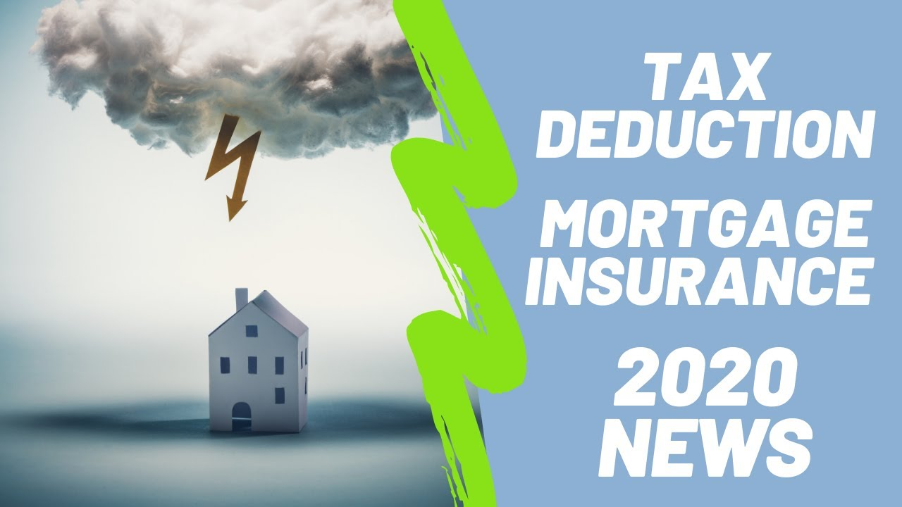 Mortgage Insurance Deduct Premiums 2020 News! - YouTube