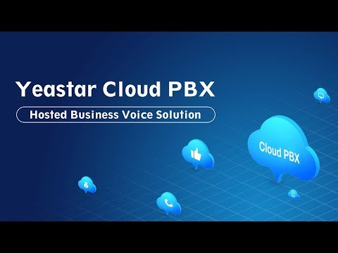 Yeastar Cloud PBX - Hosted Business Voice Solution