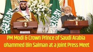 PM Modi & Crown Prince of Saudi Arabia Mohammed Bin Salman at a Joint Press Meet