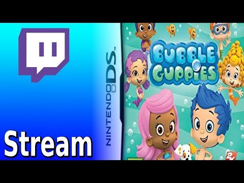 Bubble Guppies DS Livestream: TRIIX DID THIS TO ME [8/15/14]