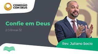 Confie em Deus | Rev. Juliano Socio - 2 Crônicas 32 | #conexãocomdeus e #quepalavra