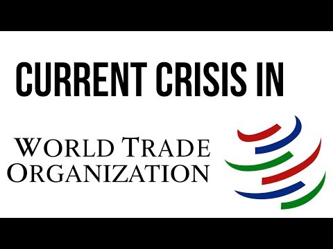 Crisis in World Trade Organisation, Structure & evolution of WTO explained, Current Affairs 2019