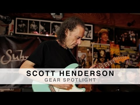 SCOTT HENDERSON - GEAR SPOTLIGHT