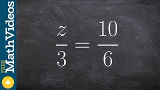 Learn how to solve a proportion in three different ways z/3 = 10/6