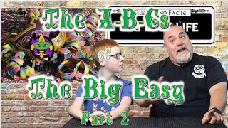 ABC's of the Big Easy part 2