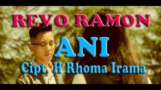 Download lagu REVO RAMON - ANI Cipt. H Rhoma Irama [ COVER ]