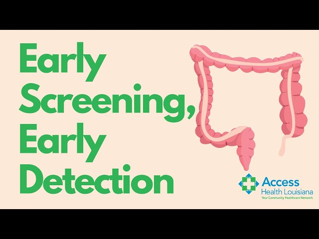Early Screening, Early Detection  Colorectal Cancer Screening with Access Health Louisiana