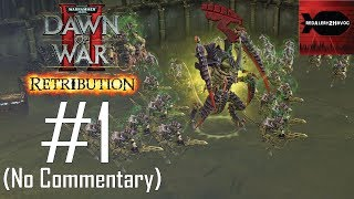 WH40K: DoW2: Retribution: Tyranids Campaign Playthrough Part 1 (Ladon Swamplands, No Commentary)