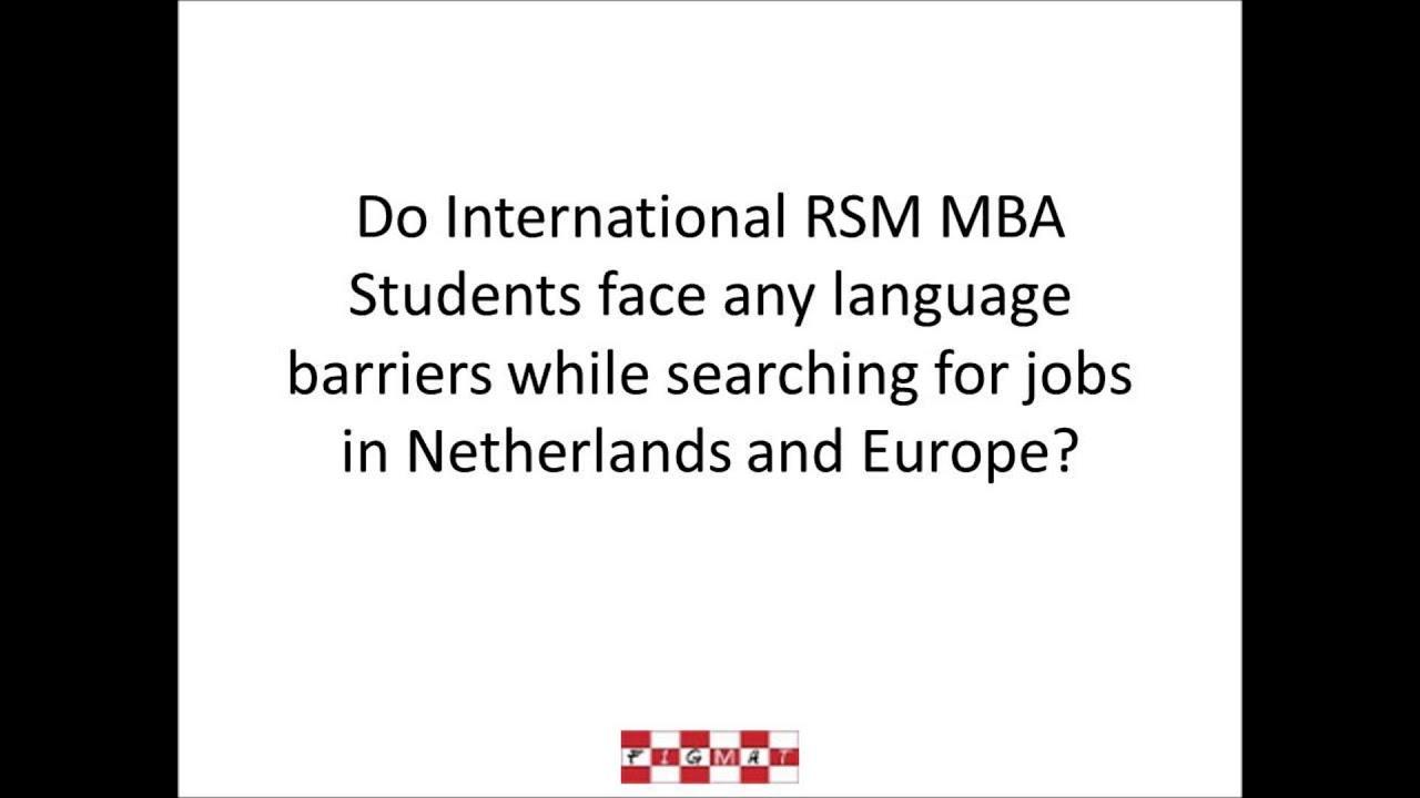 rsm mba international students job search do they face language rsm mba international students job search do they face language barriers