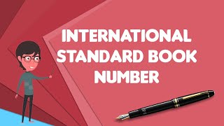 What is International Standard Book Number?, Explain International Standard Book Number