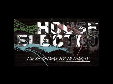 Dj SeRGeY DaNzA KuDuRo ElectroHouse (Vol-3)