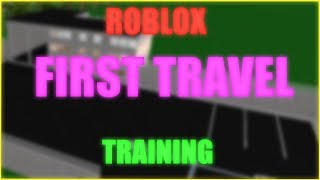 ROBLOX | First Travel Training Centre | Helping out in a training!