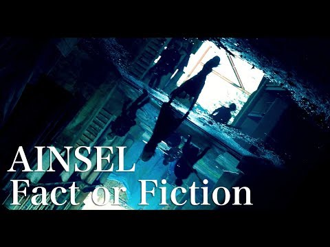 AINSEL / Fact or Fiction [ Official Video ]