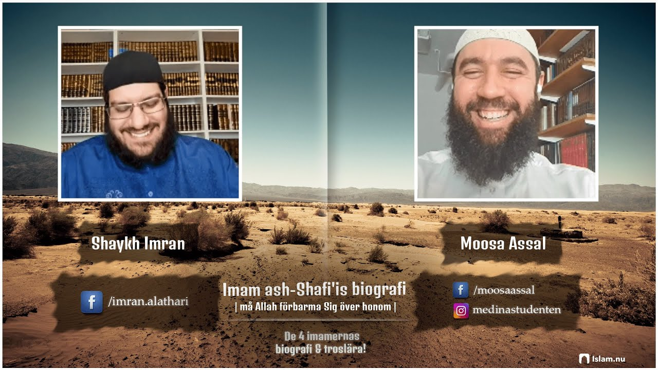 Imam ash-Shafi'is biografi | Shaykh Imran & Moosa Assal