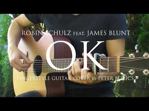 Robin Schulz - OK (feat. James Blunt) | Fingerstyle guitar cover by Peter Borics