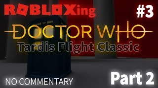 ROBLOX-ing | TARDIS Flight Classic: 13th Doctor's TARDIS [Part 2] | #3