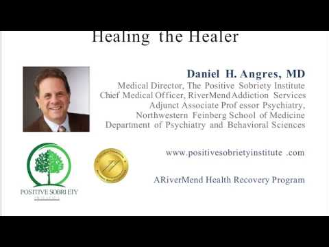 Healing The Healer CE Presentation - Dr. Daniel Angres - Positive Sobriety Institute