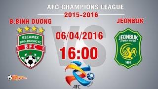 bbinh duong vs jeonbuk huyndai motors - afc champions league 2016  full