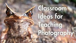 Part 5: Classroom Ideas for Teaching Photography