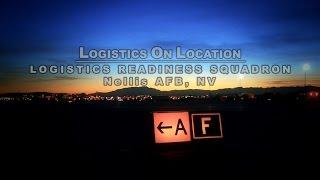 Logistics On Location: Nellis AFB Logistics Readiness Squadron